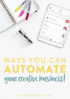Ways You Can Automate Your Creative Business | Tips & advice for entrepreneurs, small business owners, freelancers, etc. Marketing, scheduling, booking, IFTTT, canned responses, customer support, bookkeeping.