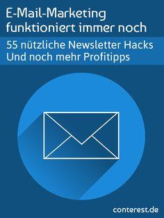 E-Mail-Marketing funktioniert immer noch – 55 nützliche Newsletter Hacks und mehr Profitipps