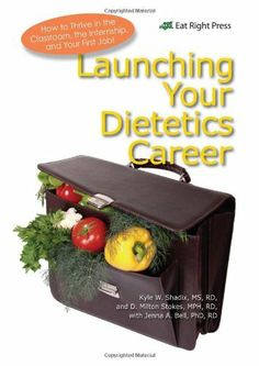 Launching Your Dietetics Career by Kyle W. Shadix MS  RD. $14.41. Save 28% Off!. http://yourdailydream.org//dpqkp/0q9k8p3r7m2n5y5k1u9t.html. Publisher: Academy of Nutrition and Dietetics (September 1, 2011). Publication Date: September 1, 2011. Providing valuable education and career advice, this guide serves as a roadmap through the growing field of dietetics to becoming a registered dietician. Whether thinking about a career in nutrition or a...