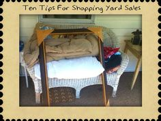 10 tips to stretch your dollars while shopping yard sales.
