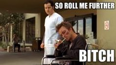 """Excuse me you're not allowed to smoke on hospitol grounds!!..... """"So roll me further Bitch!"""" Jesse is soo awesome in breaking bad"""