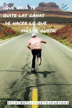 ¡Qué nada te quite las ganas de hacer lo que más te gusta! #disfrutaloqueteapasiona #longboard