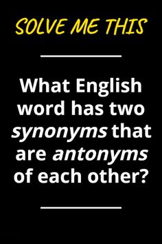 Can you solve this? What English word has two synonyms that are antonyms of each other? Tricky Riddles With Answers, Best Riddle, Train Your Brain, Brain Teasers, English Words, Clever, Letters, Mind Games, Letter