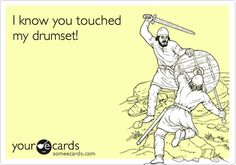 Step Brothers! If you touch my drumset...I will stab you in the neck...With a knife!