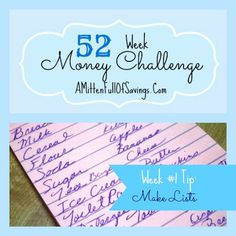 52 Week Money Saving Challenge- each week we will share a way that you can save--  Use lists can help you save money- read  how and why>http://www.amittenfullofsavings.com/52-moneysaveways-week1/
