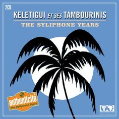 Keletigui et ses Tambourinis / The Syliphone Years / Sterns Music