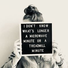 a microwave minute of treadmill minute.  #aminutelastsforeversometimes #traininginside