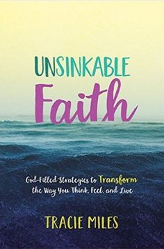 Unsinkable Faith: God-Filled Strategies to Transform the Way You Think – P31 Bookstore