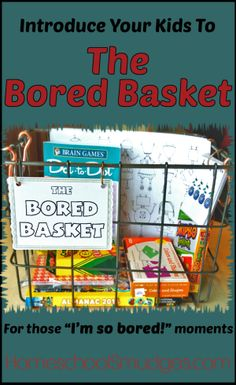 Homeschool Smudges | Got bored kids? Introduce them to The Bored Basket! Ideas for keeping the peace when they're sooo bored.