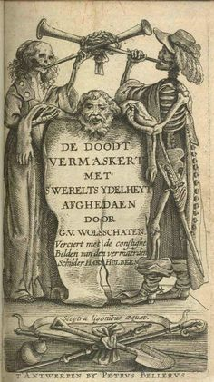 The Frontispiece from De Doodt vermaskert, which also contains genuine woodcuts from Holbein's Great Dance of Death.