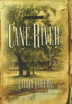 """Cane River"" by Lalita Tademy. The New York Times bestseller and Oprah's Book Club Pick — the unique and deeply moving epic of four generations of African-American women based on one family's ancestral past."