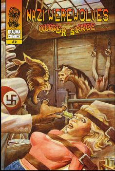 Yes Nazi Werewolves from Outer Space (from Trauma Comics)