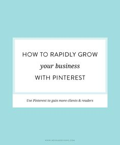 How to rapidly grow your business with Pinterest | Want to grow your audience, increase your website traffic and utilize Pinterest? I'll show you how to use Pinterest to grow your business and get clients. Click through for more details!
