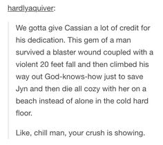 Cassian << His loyalty is one of the things that makes him so loveable.
