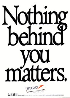 Nothing behind you matters. Speedo poster 1980's