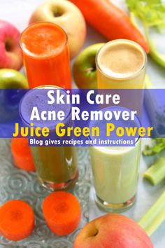 Skin Care Acne Remover - Juice Green Power – Learn how to quickly get rid of acne, other skin breakouts, enhances your skin complexion and boosts your immune system using these acne remover juices.