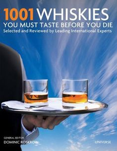 1001 Whiskies You Must Taste Before You Die