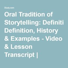 Oral Tradition of Storytelling: Definition, History & Examples - Video & Lesson Transcript | Study.com
