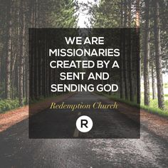 We are missionaries created by a sent and sending God