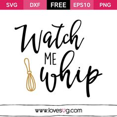 *** FREE SVG CUT FILE for Cricut, Silhouette and more ***  Watch me whip