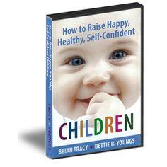 How to Raise Happy, Healthy, Self-Confident Children Plus Bonus