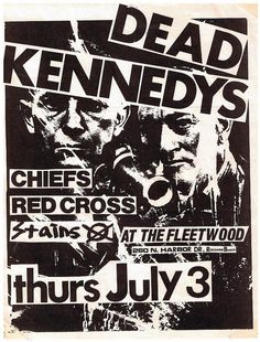 Flyer/poster for Dead Kennedys, Chiefs, Red Cross and StainsThe Fleetwood. Los Angeles, CA. Music Flyer, Concert Flyer, Rock Posters, Band Posters, Music Posters, Vintage Concert Posters, Vintage Posters, Punk Poster, Poster Poster