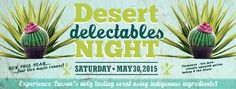 If you love #food #desert #Arizona Don't miss this event at the Desert Museum