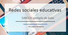 ¿quieres conocer un caso de éxito de una red social educativa? Te invito a leer el post en mi blog www.nagoregarciasanz.com