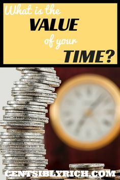 What is the Value of Your Time?  Talk to a person who is terminally ill and ask them which is more valuable to them – time or money? I can almost bet, without a doubt, they would value time with friends and family more than any amount of money.   How do you value your time?