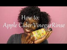 FOR A HEALTHY SCALP & HAIR: How to do a Apple Cider Vinegar Rinse - YouTube