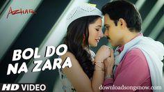 Bol Do Na Zara Video Song Free Download Full HD Go Online Now & Watch The Latest Song Bol Do Na Zara 720p.The Song roles from upcoming Movie Azhar   #ArmaanMalik #BolDoNaZara #EmraanHashmi #NargisFakhri #Azhar