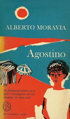 https://flic.kr/p/axoaTL   Alberto Moravia - Agostino   Printed 1962 Cover by Gösta Kriland