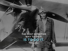 The Most Effective Way To Do It. Is To Do It. -Amelia Earhart Gay Pride, Valentina Tereshkova, Amelie, Famous Women, Famous People, Popular People, Amelia Earhart Plane, Christopher Street Day, Christopher Columbus