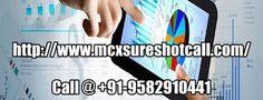 Contact Us for MCX Gold Tips,Commodity Silver Tips,Intraday Crude Oil Tips,MCX Gold Sureshot Calls,MCX Silver Jackpot Calls,Commodity Gold Jackpot Calls,Commodity Gold silver & Crude Oil Sureshot Tips and Best MCX Calls in  Delhi, Kolkata, Mumbai, Maharashtra, Goa, Bhopal, Cochin, Kochi, Kottayam, Munnar, Trivandrum, Bangalore, Hyderabad, Kerala, Tamil Nadu, Karnataka, Andhra Pradesh, Rajasthan, Uttar Pradesh, Bihar and all over india.