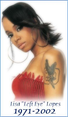 "Lisa ""Lefteye"" Lopes Born: May 27, 1971 Died: April 25, 2002"