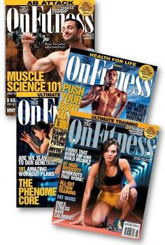 OnFitness America's BEST Fitness and Health Magazine! www.onfitnessmag.com