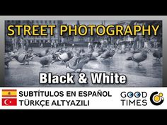 Street Photography (Barcelona): Black & White (Subtitulado/Altyazili) - YouTube