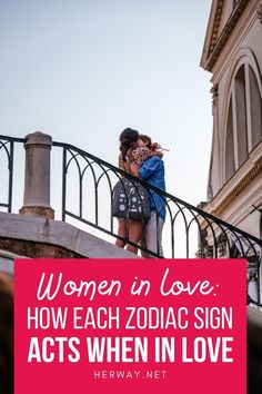 Having trouble figuring out how women in love act? Here are all the women of the zodiac and how they behave with their partner when in love.