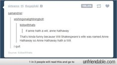 It's true... Anne Hathaway hath a Will...iam Shakespeare