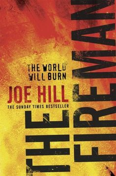 The Fireman by Joe Hill Great book by Stephen King's son. Definitely inherited some talent!