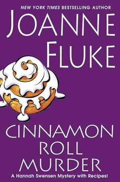Cinnamon Roll Murder by Joanne Fluke - With the Cinnamon Roll Six jazz band heading toward Lake Eden for the Weekend Jazz Festival, Hannah Swensen is more than happy to bake up a generous supply of their namesake confections. But tragedy strikes when the band's tour bus overturns on its way into town. (Bilbary Town Library: Good for Readers, Good for Libraries)