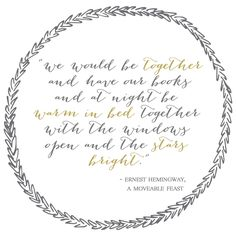 Windows open, stars bright - Ernest Hemingway