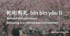 eg:他们尽量对发怒的顾客彬彬有礼 tā men jǐn liàng duì fā nù de gù kè bīn bīn yǒu lǐ. They try to deal politely with angry customers