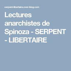 Lectures anarchistes de Spinoza - SERPENT - LIBERTAIRE