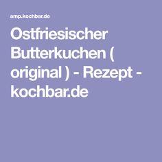 Ostfriesischer Butterkuchen ( original ) - Rezept - kochbar.de