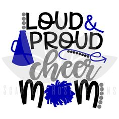 Loud and Proud Cheer Mom SVG cut file for silhouette cameo and cricut vinyl cutting machines Cheer Shirts, Cheerleading Shirts, Cut Shirts, Football Shirts, Football Cowbells, Sports Shirts, School Shirts, Cheers, Sports Mom