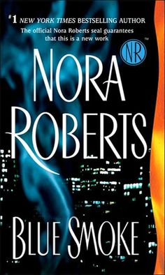 Nora Roberts, Blue Smoke was one of the first of her mystery books.