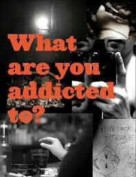 We're all addicted to something