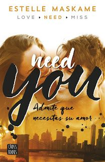 Libros con alma / Novela Juvenil Reseñas: Need you, Estelle Maskame (Serie You 2 = Dimily trilogy 2)