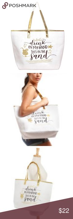 """NWT Beach/pool Tote Bag Gold/White FUN White, """"Drink in my hand, toes in the sand"""" tote bag with faux leather handles and a top zipper closure.   Measures 20"""" x 14"""" in size.  Please FOLLOW us and check back often as we list NEW items daily We appreciate your business --- The Direct Selling Nana  -  tdsnbeth BOUTIQUE Bags Totes"""